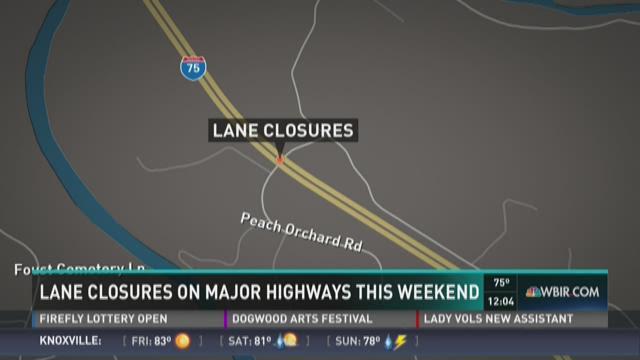 Lane closures on major highways this weekend