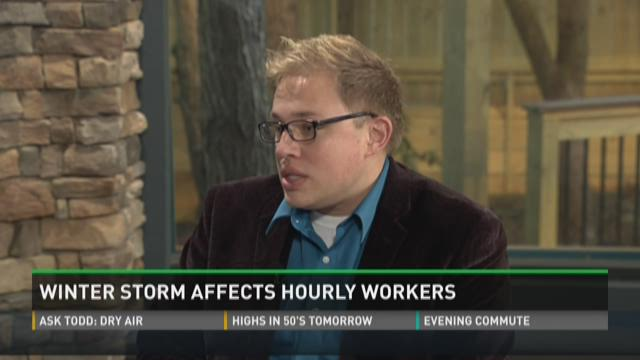Winter storm affects hourly workers.