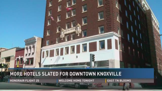 More Hotels Slated For Downtown Knoxville