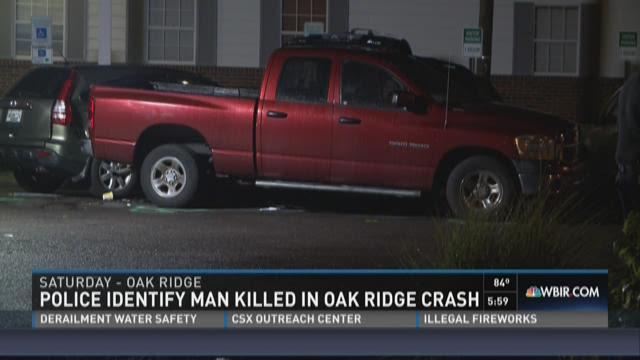 Police identify man killed in Oak Ridge crash