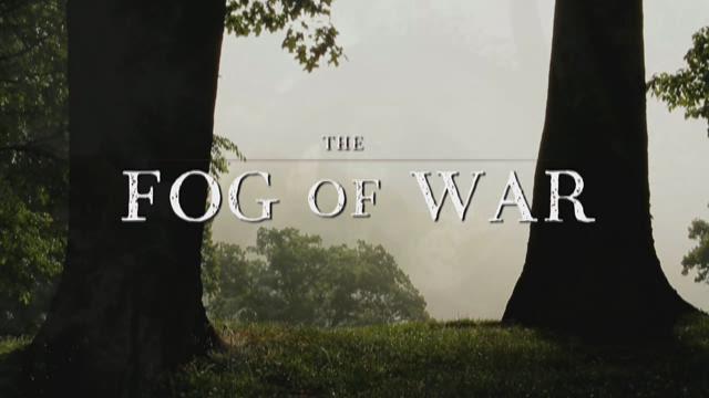 The Fog of War part 1