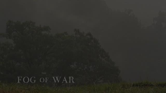 The Fog of War - Part 4