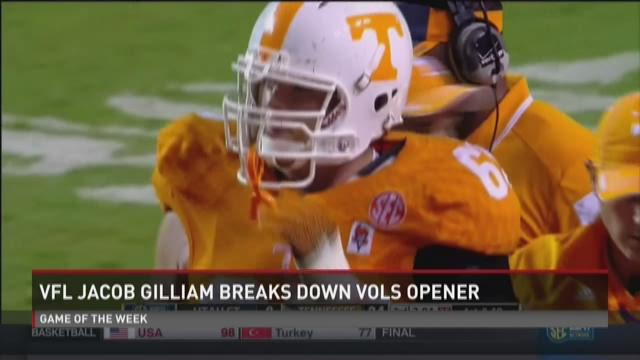VFL Jacob Gilliam breaks down Vols opener